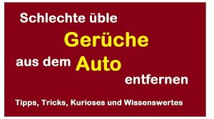 gerüche entfernen übler mief geruch im auto entfernen beseitigen unangenehme