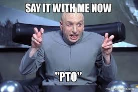 Pto Meme - say it with me now pto dr evil austin powers make a meme