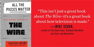 all the pieces matter the inside story of the wire jonathan