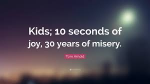 quote kids tom arnold quotes 13 wallpapers quotefancy