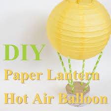 How To Make Paper Air Balloon Lantern - diy paper lantern air balloon diy paper lanterns paper