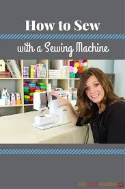 how to sew with a sewing machine allfreesewing com