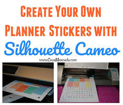 your own planner create your own planner stickers with silhouette cameo casa moncada