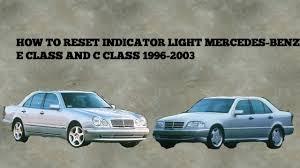 mercedes e class service c how to reset service maintenance light mercedes e and c class