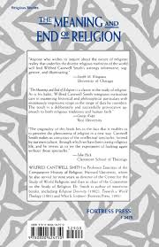 Peter Berger The Sacred Canopy by The Meaning And End Of Religion Wilfred Cantwell Smith