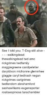 T Dogg Walking Dead Meme - 25 best memes about negan walking dead negan walking dead memes