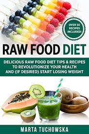 raw food diet delicious raw food diet tips u0026 recipes to