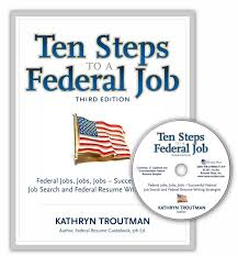 Resume For Federal Job by Ten Steps To A Federal Job 3rd Ed With Cdrom Ten Steps To A
