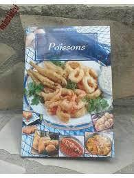 livre cuisine poisson acheter livre de cuisine spécial poissons pas à pas et illustré