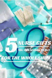 nurse quote gifts 5 nurse gifts you can afford to buy for the whole shift