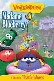 madame blueberry episode veggietales it s for the wiki