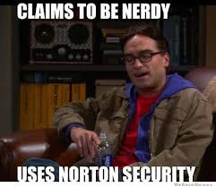 Theory Of Memes - leonard thinks norton security aint the style favorite movie tv