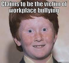 Workplace Memes - workplace bullies quickmeme