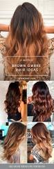 brown opposite color 33 hottest brown ombre hair ideas brown ombre hair ombre hair