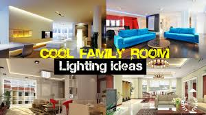 cool family room lighting ideas youtube