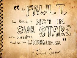 themes in julius caesar quotes the fault in our stars analyzing the title the fault in our cancer