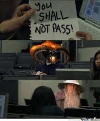You Shall Not Pass Meme - you shall not pass by deadslider meme center