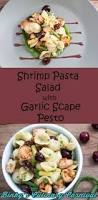 guest post grilled shrimp pasta salad with garlic scape pesto