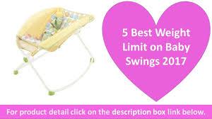 Newborn Swing Chair 5 Best Weight Limit On Baby Swings 2017 Swing With Smart Swing
