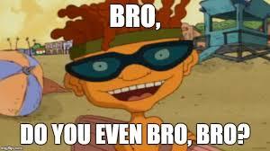 Meme Power - rocket power meme do you even bro bro on bingememe