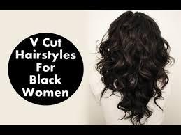 v cut hair styles v cut hairstyles for black women youtube