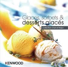 livre de recette cuisine livre de recettes cooking chef glaces sorbets et desserts glacés