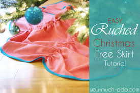 easy ruched christmas tree skirt tutorial sew much ado