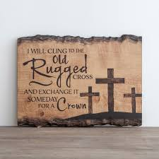 Rugged Home Decor The Old Rugged Cross Wall Art Dayspring