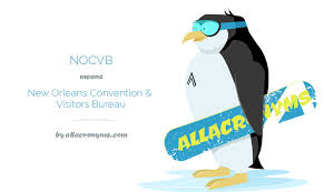 orleans convention visitors bureau nocvb abbreviation stands for orleans convention visitors bureau