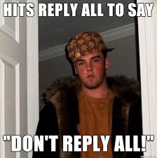Reply All Meme - to all don t reply all meme on imgur
