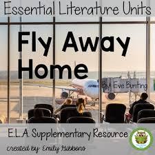 fly away home lesson plan fly away home by eve bunting book unit common core aligned tpt