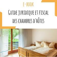 fiscalité chambre d hote ebook guide juridique des chambres d hôtes agrilearn