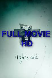 lights out full movie free 48 best watch movie online images on pinterest