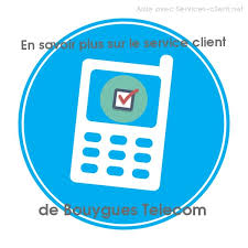 bouygues telecom si e service client bouygues telecom bbox et mobile