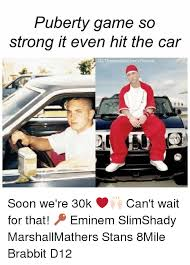 Soon Car Meme - puberty game so strong it even hit the car ig unseen eminem photos
