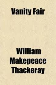 Vanity Fair William Makepeace Thackeray Vanity Fair Multiple Choice Test Questions