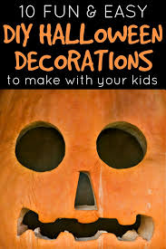 Homemade Halloween Ideas Decoration - 10 easy diy halloween decorations to make with your kids