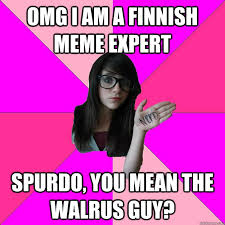 Spurdo Meme - omg i am a finnish meme expert spurdo you mean the walrus guy
