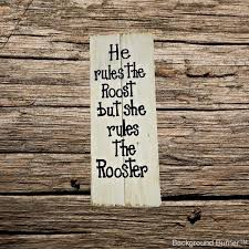 roost home decor handmade rustic wood sign he rules the roost rustic wood sign