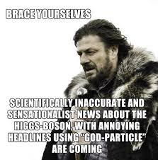 Brace Yourself Meme Maker - god particle higgs boson large hadron collider know your meme