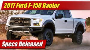 Ford Raptor Specs - 2017 ford f 150 raptor specs released youtube