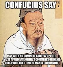 Meme Comment Photos - wise confucius imgflip