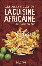 la cuisine du nord les merveilles de la cuisine africaine du nord au sud detail