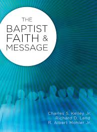 the baptist faith u0026 message charles s kelley jr richard d