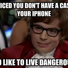 I Also Like To Live Dangerously Meme - 10 funniest exles of the live dangerously meme from memes and