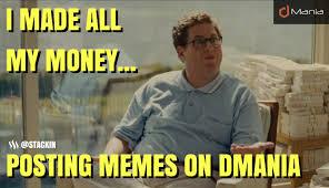 Meme Money - dmania i made all my money posting memes dmania