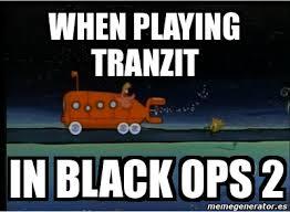 Black Ops 2 Memes - meme personalizado when playing tranzit in black ops 2 2966505