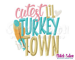 cutest lil turkey in town thanksgiving embroidery design