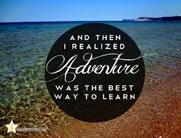 And Then I Realized Adventure Was The Best Way To Learn Travel