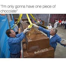 Chocolate Meme - everything in moderation memebase funny memes